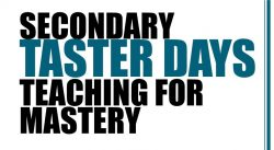 Secondary Mastery Taster Days